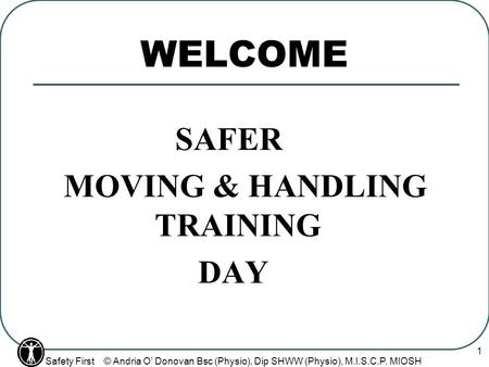 NO LIFT, NO INJURY Safe Manual Handling practices for Home