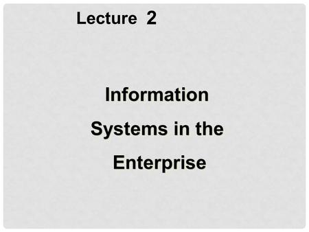 2.1 CHAPTER 2. THE STRATEGIC ROLE OF INFORMATION SYSTEMS