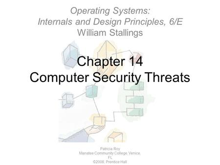 Chapter 15 Computer Security Techniques Patricia Roy