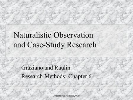 Naturalistic observation survey case study and experiment
