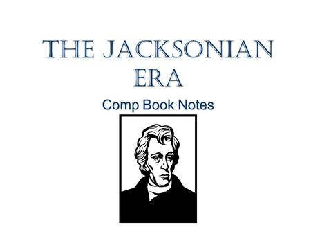 Andrew Jackson and the Growth of American Democracy 1