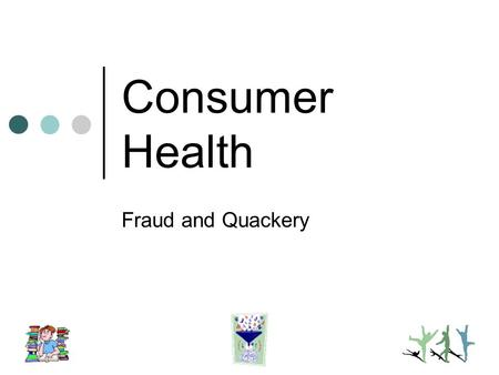 NUTRITION QUACKERY. Medical Quackery What exactly is