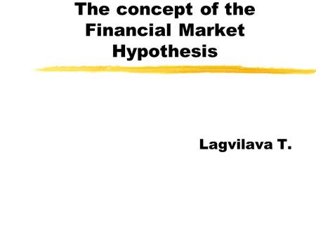 Efficient Market Hypothesis Reference: RWJ Chp ppt video