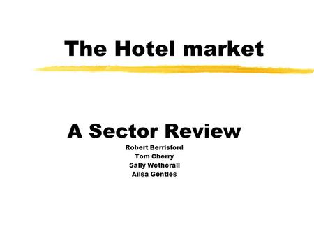 Hotel Sector: An Analysis and Review By: James Algate