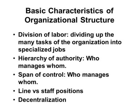 Learning Goals What is an organization's structure, and
