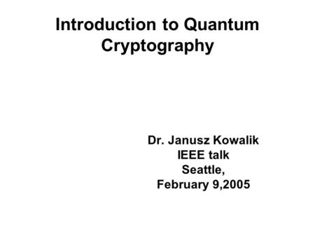 QUANTUM CRYPTOGRAPHY ABHINAV GUPTA CSc Introduction [1,2