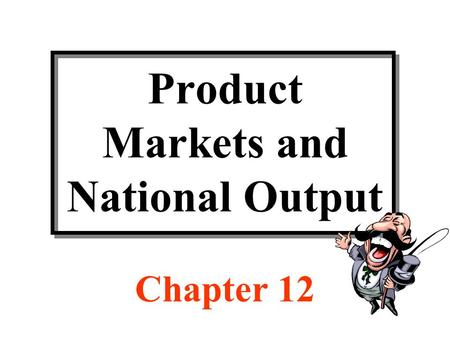 CHAPTER 12 NATIONAL INCOME EQUILIBRIUM. CHAPTER 12