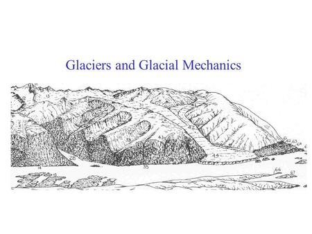Glaciers- Important in understanding global scale climate