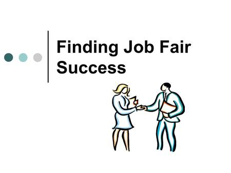 Prepare for the Fair How to Make a Career Fair Work for