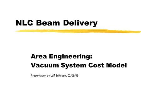 11/04/98Leif Eriksson NLC Beam Delivery Systems