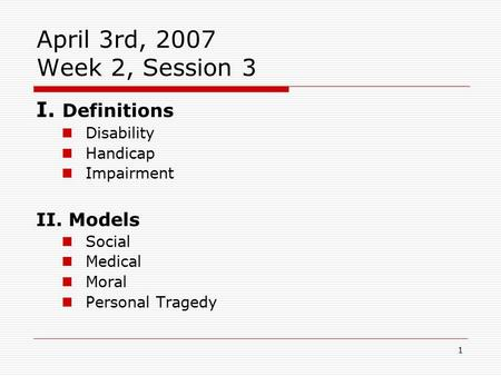 1 Models of Disability Oct 1 st, Review of Last Class