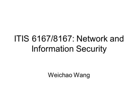 ITIS 6200/8200: Principles of Information Security and