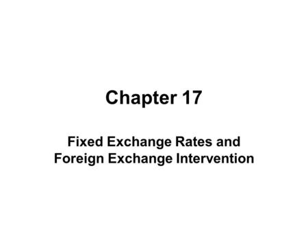 Fixed Exchange Rates and Foreign Exchange Intervention