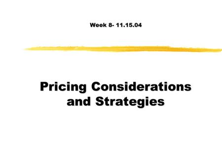 Pricing Products: Pricing Considerations, Approaches, and