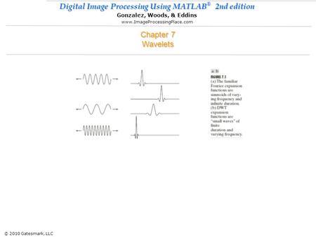 © 2010 Gatesmark, LLC Digital Image Processing Using