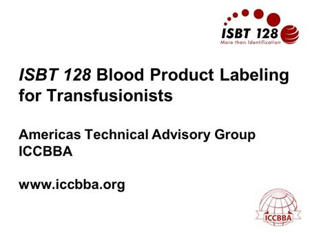 Introduction to the ISBT 128 Labelling Standard for Blood