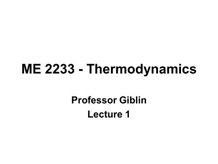 ME 200 L2: Introduction to Thermodynamics ME 200 L2