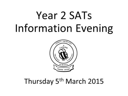 Year 2 SATs Tests 2015 TUESDAY 29 TH MAY Time Table for