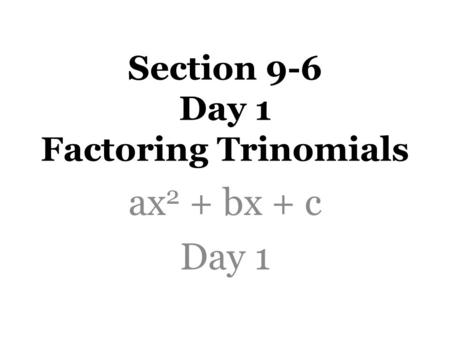 REVIEW: Seven Steps for Factoring a Quadratic Polynomial