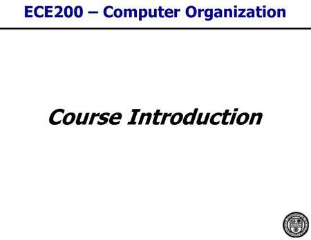 ECE 447: Course Organization Instructor:Kris Gaj, S&T II