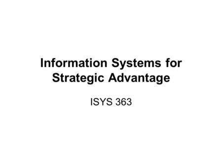 Strategic Information Systems. Strategic Advantage and