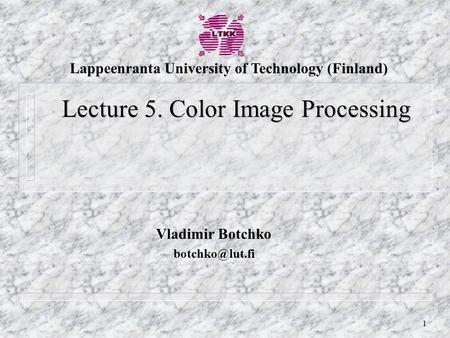 Digital Image Processing, Gonzalez & Woods 1 Digital Image