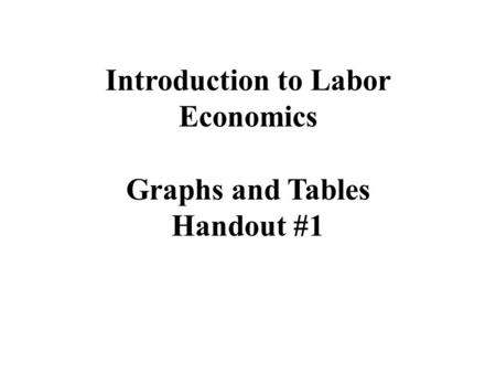 INTRODUCTION TO MICROECONOMICS Graphs and Tables Part #2