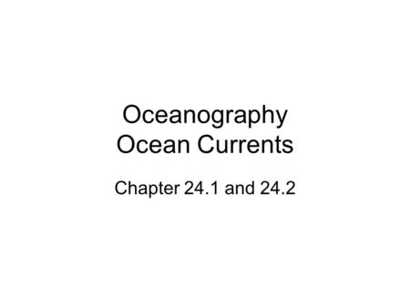 Ocean Currents Please take a copy of the blank ocean