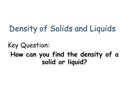 12.1 Properties of Solids Different kinds of matter have