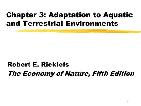 Adaptations to Terrestrial and Aquatic Environments Some