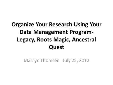 Organizing Your Research & Files To be successful in your