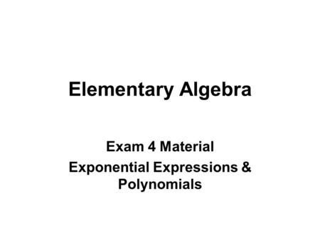 Exam 4 Material Radicals, Rational Exponents & Equations