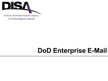 1 UNCLASSIFIED Army Enterprise Migration to DISA LTC Peter