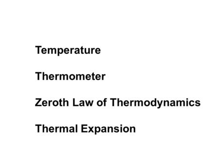 Temperature, Heat, and the Zeroth Law of Thermodynamics