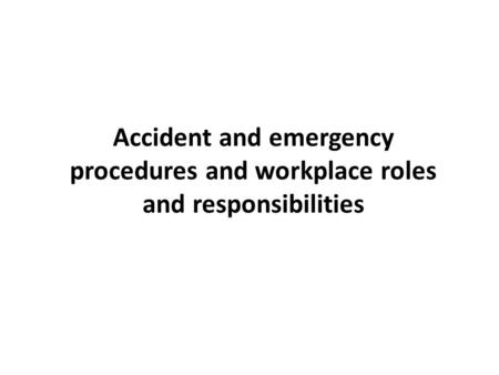 UNIT 27: UNDERSTANDING HEALTH AND SAFETY IN THE BUSINESS