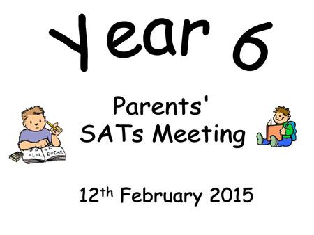 What are SATs? Statutory Assessment Tasks and Tests; They