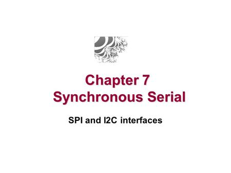 V 0.31 Synchronous Serial IO Send a separate clock line