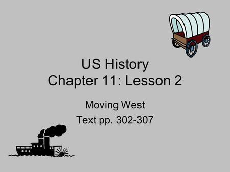 Westward Bound Chapter 10, Lesson ppt video online download