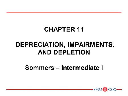 Acct Class 21 Chapter 11 DEPRECIATION, IMPAIRMENTS, AND