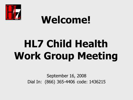 Welcome! Pediatric Data Standards SIG Meeting Q1 Working
