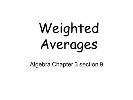 2-9 Weighted Averages Mixture Problems Percent Mixture