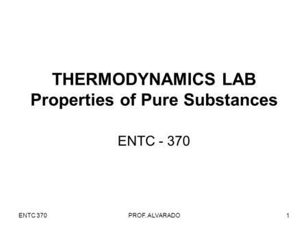 ENTC-370PROF. ALVARADO1 THERMODYNAMICS LAB: EES