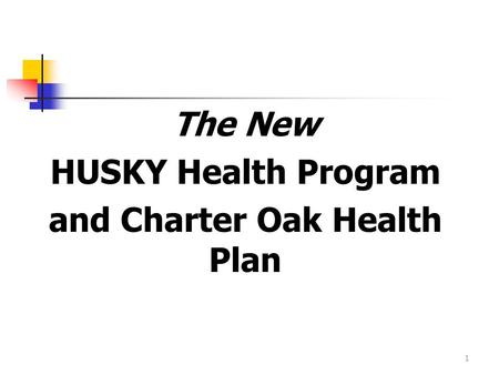 HUSKY Health Program and Charter Oak Health Plan Medical