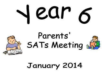 Year 2Year 2 Parent Drop in. KS1 SATs Tests SATs in May
