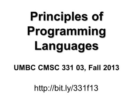 Principles of Programming Languages CMSC 331, Fall ppt