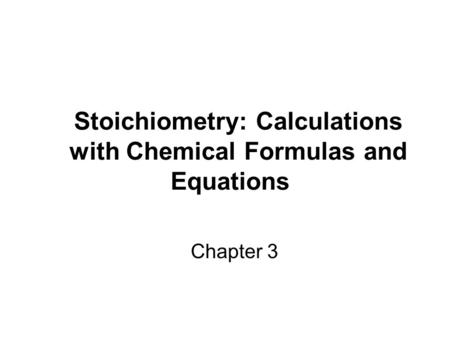 Love, Life and Stoichiometry Stoichiometry Greek for