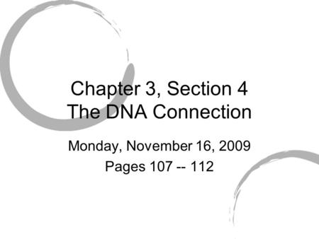 The DNA Connection Chapter 4 Section ppt download