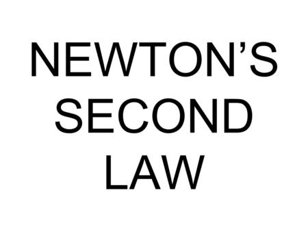 Do Now: What are Newton's 3 Laws of Motion?. Do Now: What