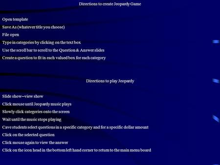 Directions to create Jeopardy Game Open template Save As (whatever ...