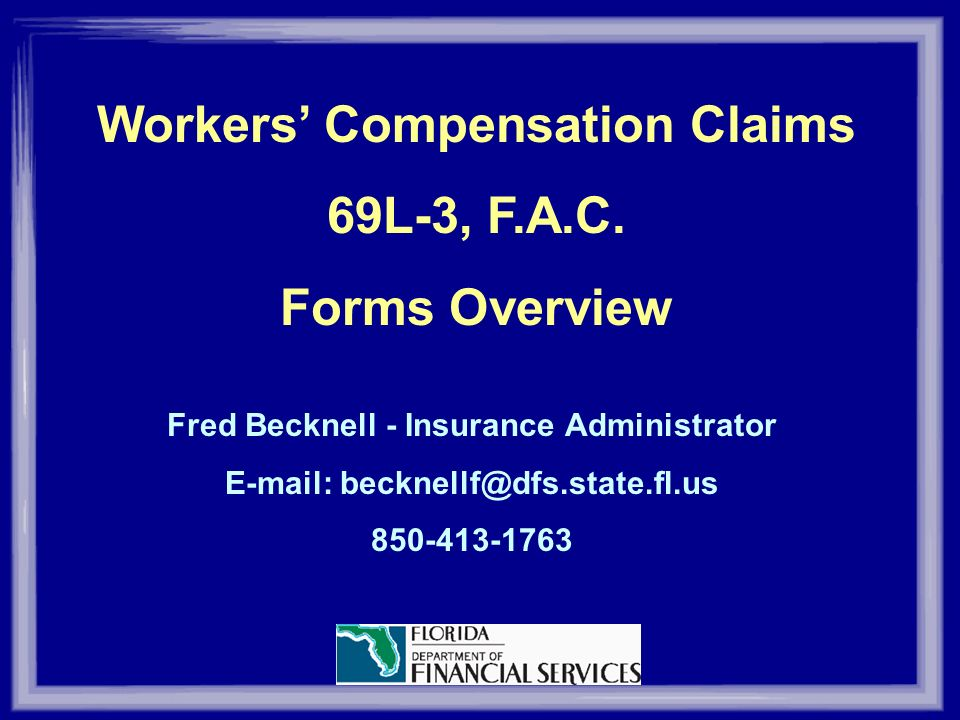 Workers Compensation Claims 69L3 FAC Forms Overview  ppt download